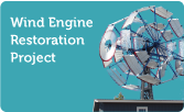 Wind Engine Restoration Project